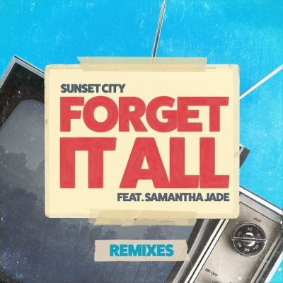 Sunset City ft. Samantha Jade - Forget It All (Secret Spade Remix)