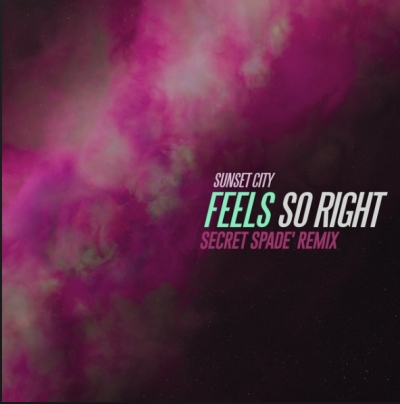 Sunset City - Feels So Right (Secret Spade Remix)